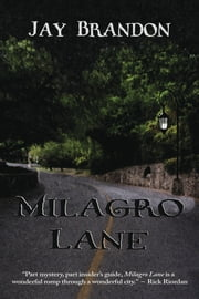 Milagro Lane ebook by Jay Brandon