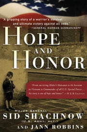 Hope and Honor - A Memoir of a Soldier's Courage and Survival ebook by Sidney Shachnow, Jann Robbins