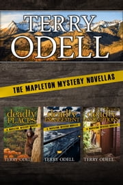 The Mapleton Mystery Novellas ebook by Terry Odell