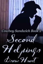 Cowboy Sandwich Book 2: Second Helpings ebook by Drew Hunt
