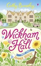 Wickham Hall - Part Two - Summer Secrets eBook by Cathy Bramley