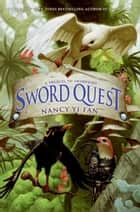Sword Quest ebook by Nancy Yi Fan,Jo-Anne Rioux