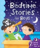 Bedtime Stories for Boys eBook by Igloo Books Ltd