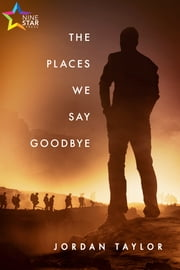 The Places We Say Goodbye ebook by Jordan Taylor