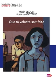 Que ta volonté soit faite ebook by Marin Ledun, Götting