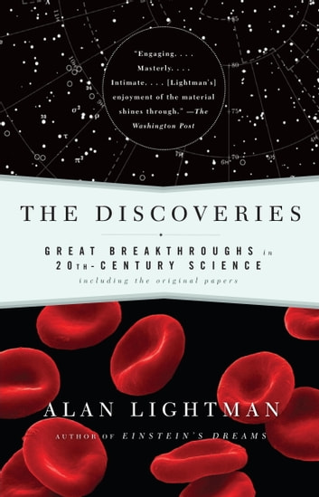 The Discoveries - Great Breakthroughs in 20th-Century Science, Including the Original Papers ebook by Alan Lightman