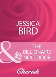 The Billionaire Next Door (Mills & Boon Cherish) ebook by Jessica Bird