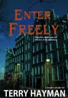 Enter Freely ebook by Terry Hayman