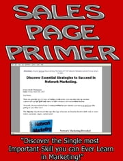 "Sales Page Primer - ""Discover the Single most Important Skill you can Ever Learn in Marketing!"" ebook by Thrivelearning Institute Library"