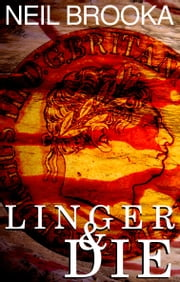 Linger and Die ebook by Neil Brooka
