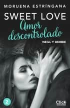 Amor descontrolado ebook by Moruena Estríngana