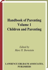 Handbook of Parenting - Volume I: Children and Parenting ebook by
