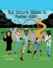 Im More Than A Foster Child ebook by Ava Suggs; Marlo Suggs