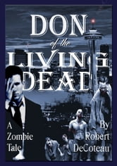 Don of the Living Dead ebook by Robert Decoteau