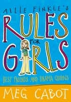 Best Friends and Drama Queens: Allie Finkle's Rules for Girls 3 ebook by