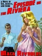 Episode on the Riviera ebook by Mack Reynolds