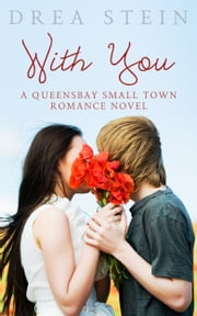 With You: A Queensbay Small Town Romance ebook by Drea Stein