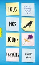 Tous nos jours parfaits ebook by Jennifer Niven, Vanessa Rubio-Barreau