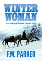 Winter Woman eBook by F.M. Parker