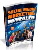 Social Media Marketing Revealed ebook by Anonymous