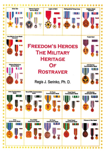 Freedom's Heroes - The Military Heritage of Rostraver ebook by Regis J. Serinko Ph.D.