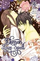 Demon Love Spell, Vol. 4 ebook by Mayu Shinjo