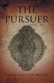 The Pursuer ebook by James Clayton Welch