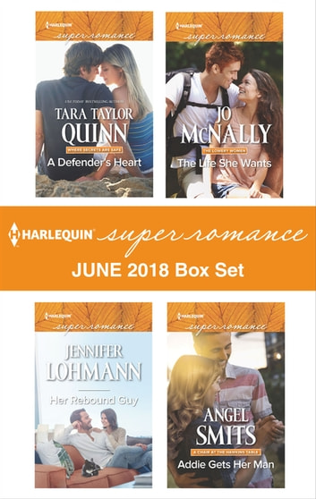 Harlequin Superromance June 2018 Box Set - A Defender's Heart\Her Rebound Guy\The Life She Wants\Addie Gets Her Man ebook by Tara Taylor Quinn,Jennifer Lohmann,Jo McNally,Angel Smits