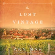 The Lost Vintage - A Novel audiobook by Ann Mah