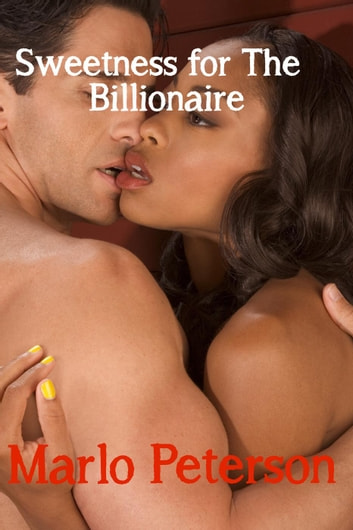 Sweetness for the Billionaire ebook by Marlo Peterson