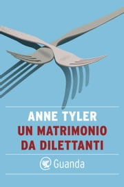 Un matrimonio da dilettanti ebook by Anne Tyler
