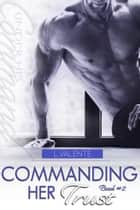 Commanding Her Trust ebook by L. Valente, Lili Valente