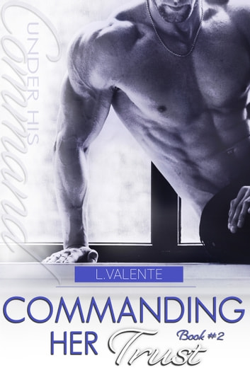Commanding Her Trust ebook by L. Valente,Lili Valente