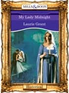 My Lady Midnight (Mills & Boon Vintage 90s Modern) ebook by Laurie Grant