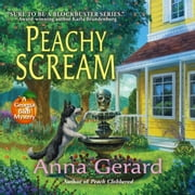 Peachy Scream audiobook by Anna Gerard