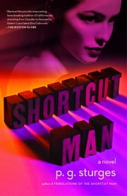 Shortcut Man - A Novel ebook by p.g. sturges