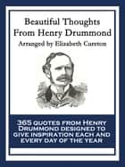 Beautiful Thoughts From Henry Drummond ebook by Henry Drummond