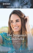 The Surgeon's Cinderella ebook by Susan Carlisle