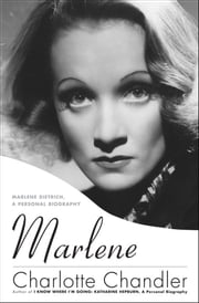 Marlene - Marlene Dietrich, A Personal Biography ebook by Charlotte Chandler