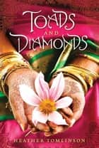 Toads and Diamonds ebook by Heather Tomlinson