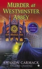 Murder at Westminster Abbey ebook by Amanda Carmack