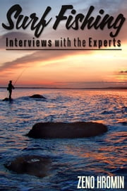 Surf Fishing, Interview with the Experts ebook by Zeno Hromin
