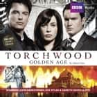 Torchwood: Golden Age audiobook by James Goss
