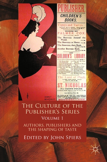 The Culture of the Publisher's Series, Volume One - Authors, Publishers and the Shaping of Taste ebook by
