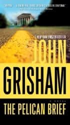 The Pelican Brief ebook by John Grisham