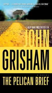 The Pelican Brief - A Novel ebook by John Grisham