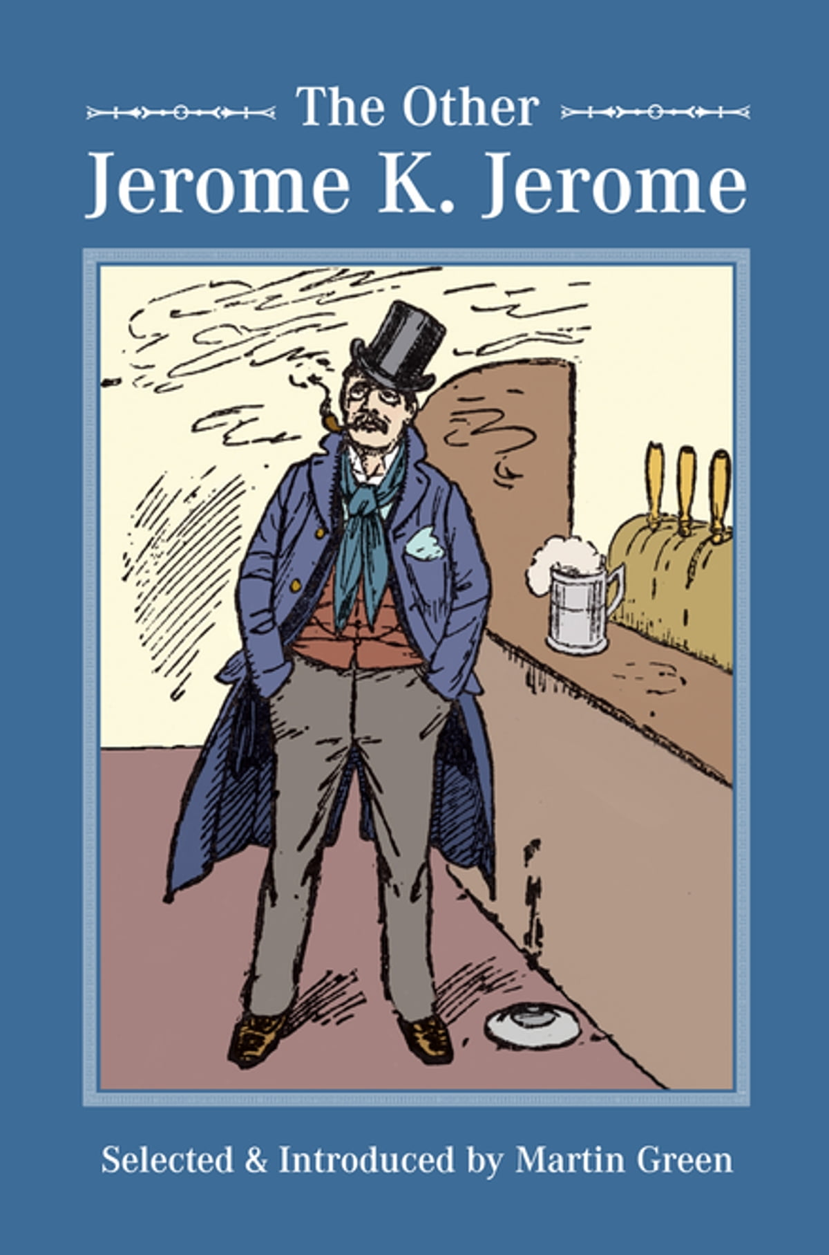 The Other Jerome K Jerome Ebook By Martin Green border=
