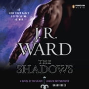The Shadows - A Novel of the Black Dagger Brotherhood audiobook by J.R. Ward