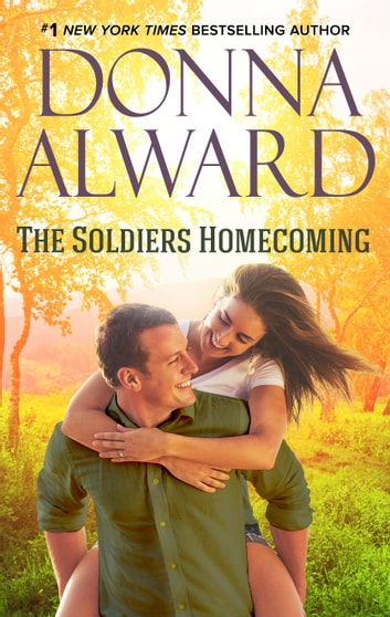 The Soldier's Homecoming ebook by Donna Alward