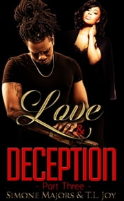 Love & Deception 3 - Side Chick Obsession, #3 ebook by Simone Majors,T.L. Joy